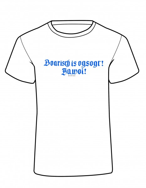 Design T-Shirt – Boarisch is ogsogt! Jawoi!